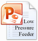 Low Pressure Feeder.ppsx